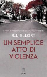 UN SEMPLICE ATTO DI VIOLENZA, ROGER J. ELLORY